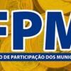 FPM: segundo repasse de abril totaliza R$ 867,4 milhões e será creditado nesta quinta, 20