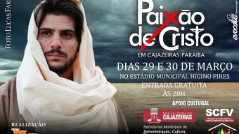 Paixão de Cristo em Cajazeiras promete reunir grande público no Higino Pires. Confira!